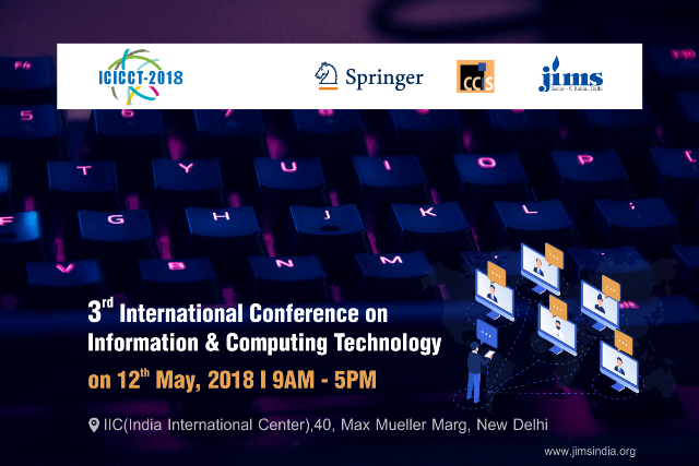 3rd International Conference on Information, Communication and Computing Technology ICICCT2018