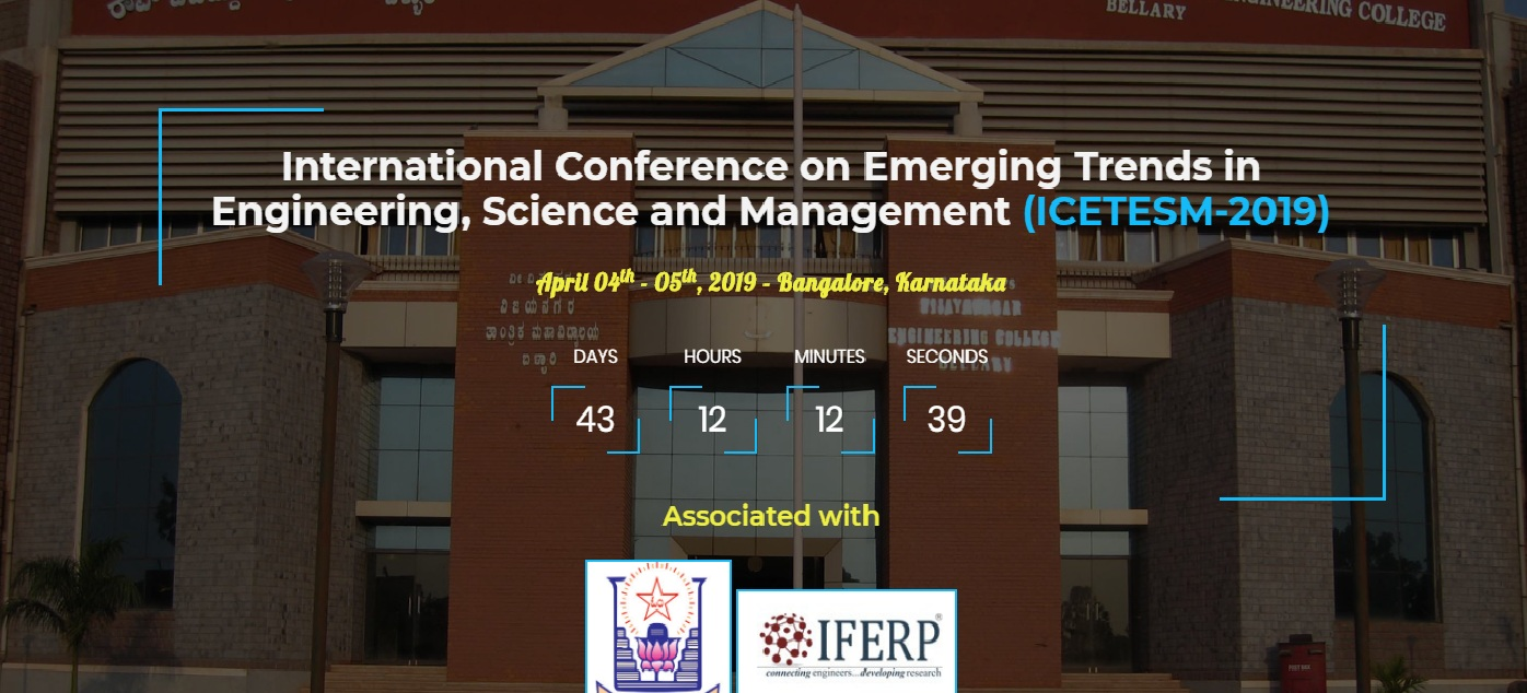 International Conference on Emerging Trends in Engineering, Science and Management ICETESM 2019